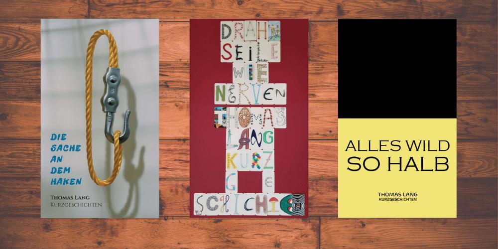 Bloginterview mit dem Wiener Selfpublisher Thomas Lang - Bild zeigt die Cover seiner drei Bände mit Kurzgeschichten